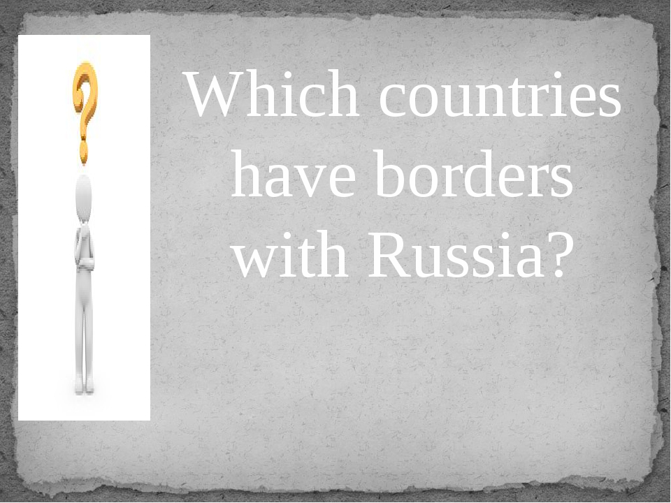 Which countries have borders with Russia?