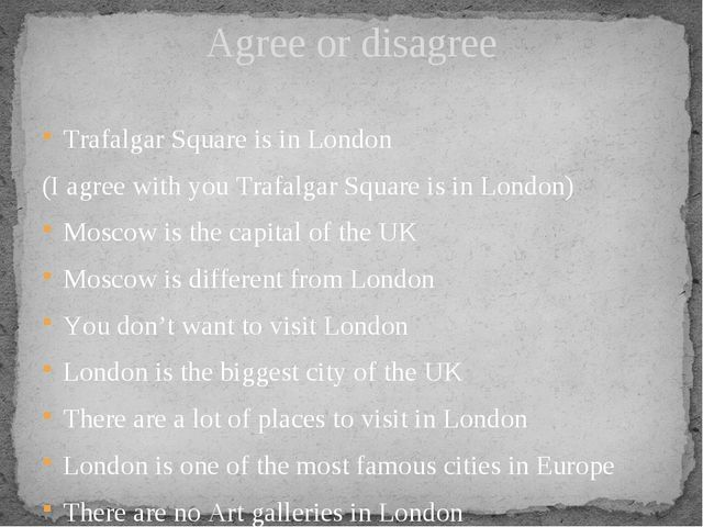 Trafalgar Square is in London (I agree with you Trafalgar Square is in London...