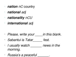 nationnCcountry nationaladj nationalitynCU internationaladj Please, wri