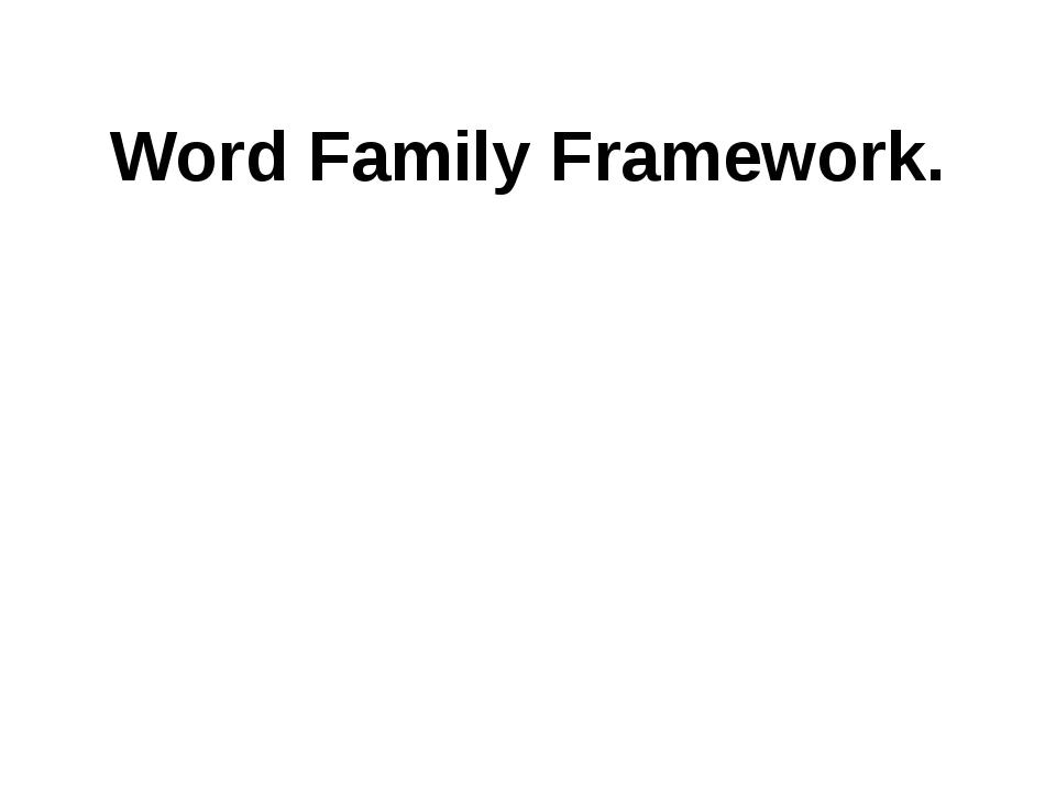 Word Family Framework.