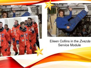 Eileen Collins in the Zvezda Service Module Collins as a commander of the cre