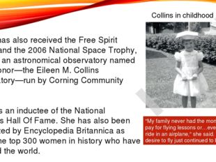 Collins has also received the Free Spirit Award, and the 2006 National Space