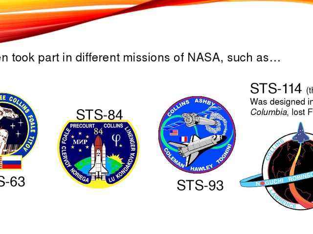 Eileen took part in different missions of NASA, such as… STS-84 STS-93 STS-11...