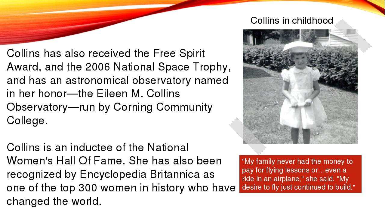 Collins has also received the Free Spirit Award, and the 2006 National Space...