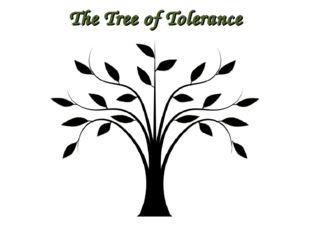 The Tree of Tolerance