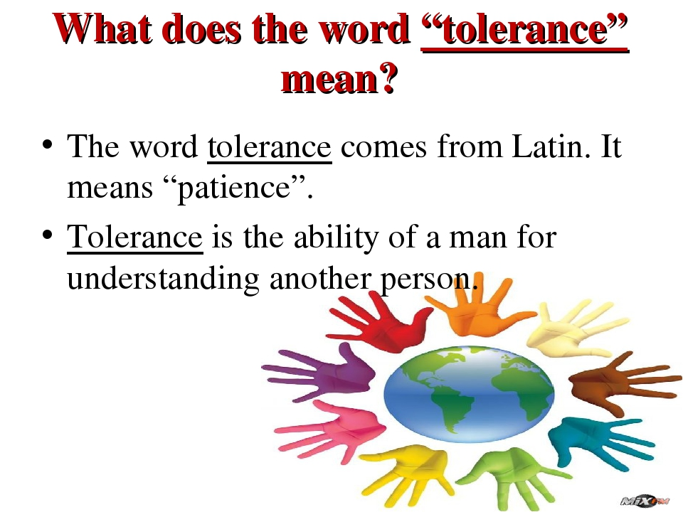 """What does the word """"tolerance"""" mean? The word tolerance comes from Latin. It..."""