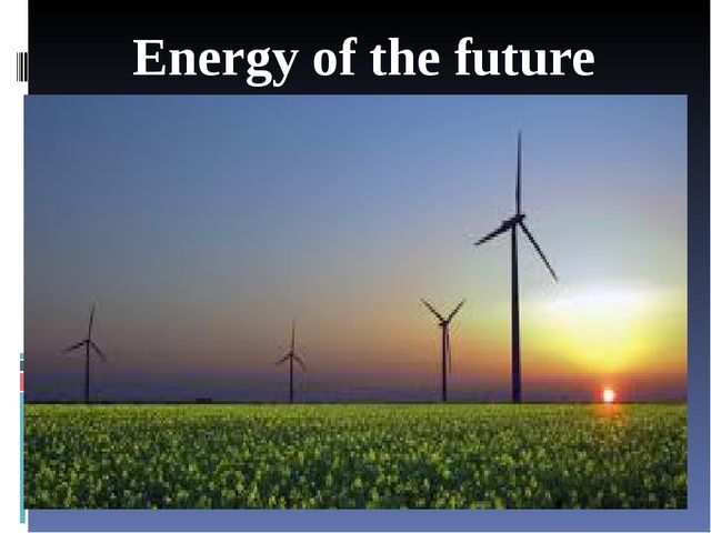 Energy of the future