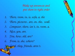 Make up sentences and put them in right order There, room, in, is, sofa, a, t