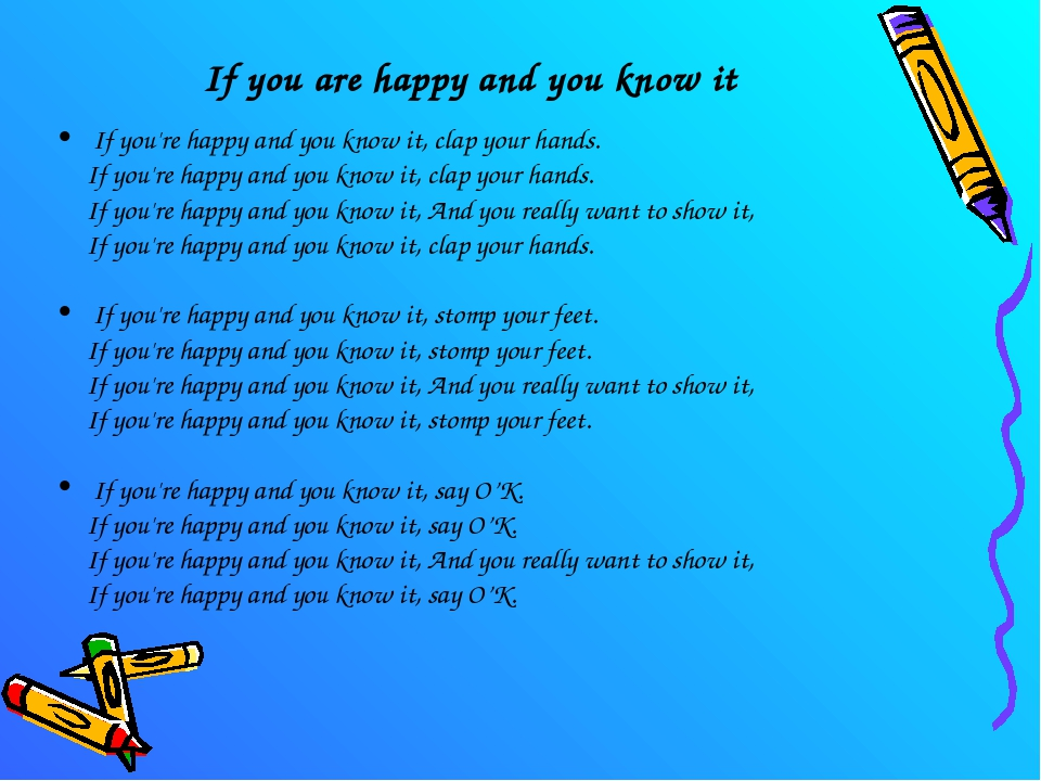 If you are happy and you know it If you're happy and you know it, clap your h...