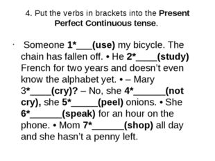 4. Put the verbs in brackets into the Present Perfect Continuous tense. Someo