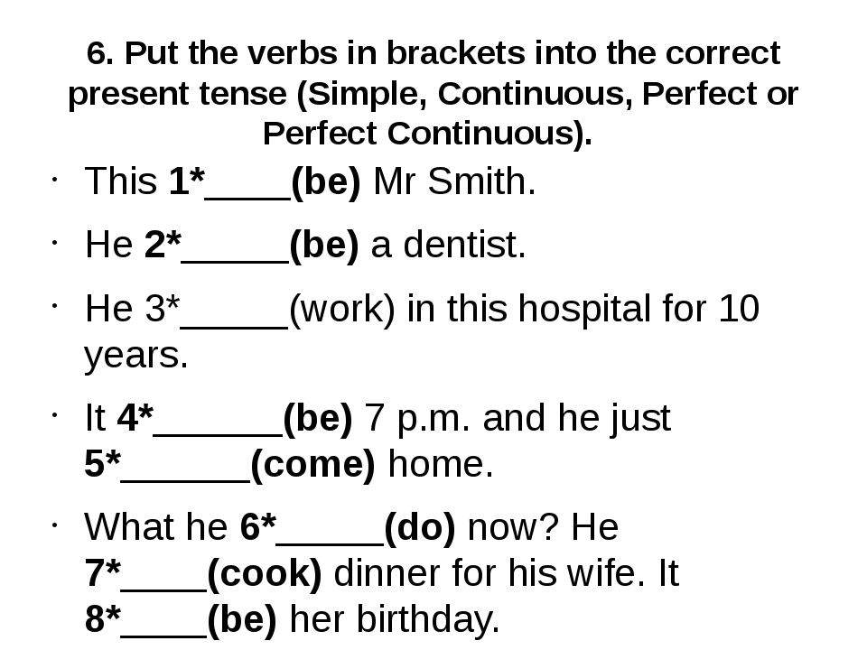 6. Put the verbs in brackets into the correct present tense (Simple, Continuo...