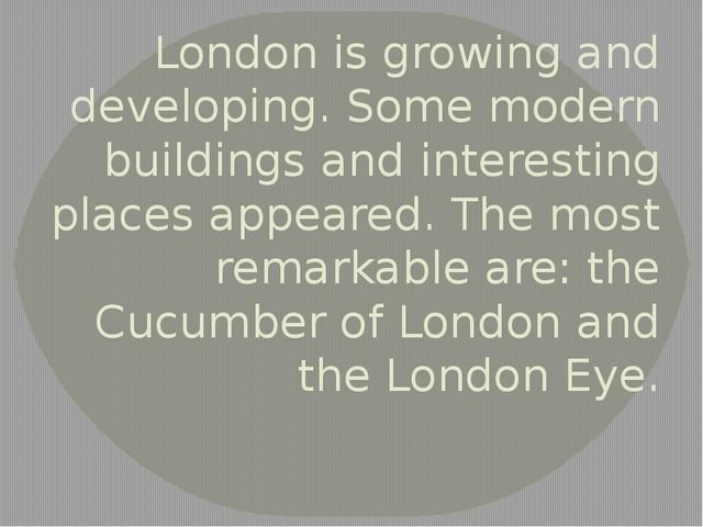 London is growing and developing. Some modern buildings and interesting place...