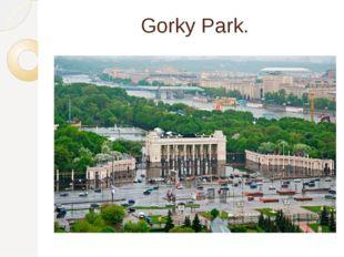 Gorky Park.
