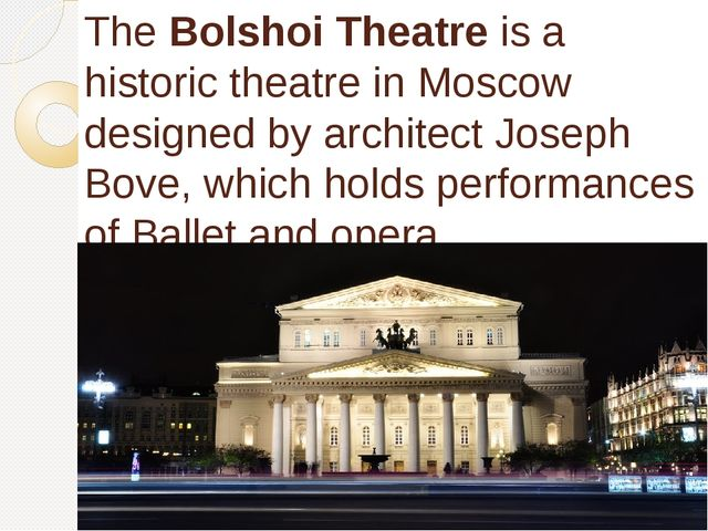 TheBolshoi Theatre is a historic theatre in Moscow designed by architectJos...