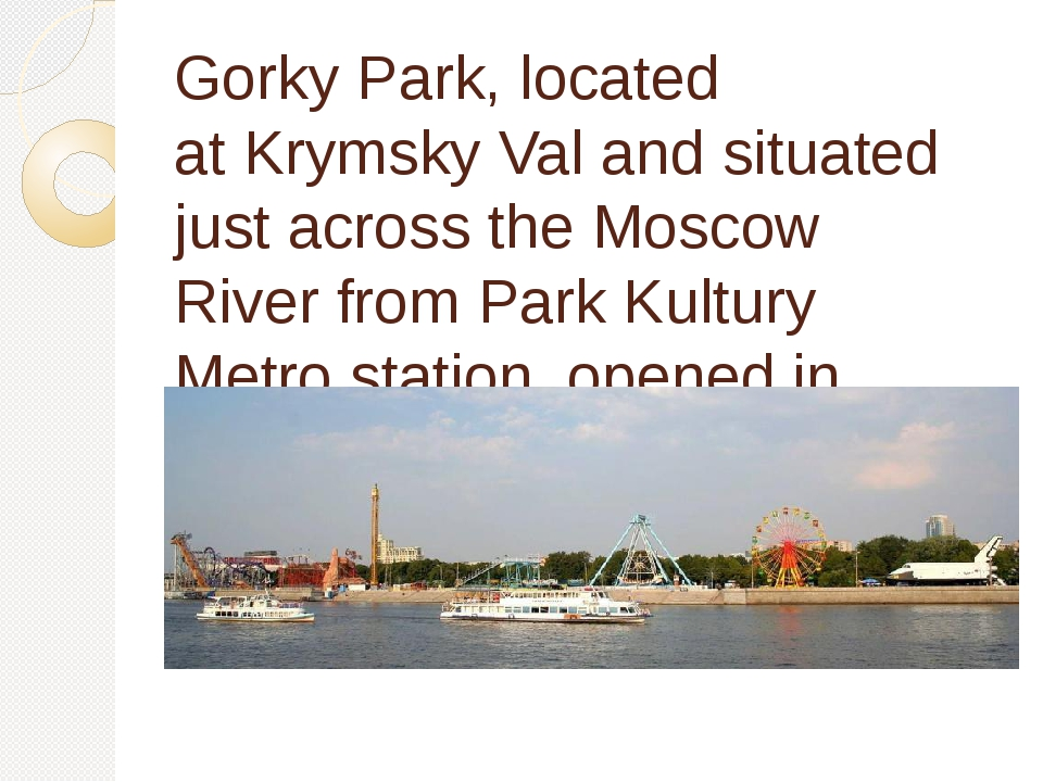 Gorky Park, located atKrymsky Valand situated just across theMoscow River...