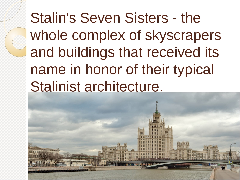 Stalin's Seven Sisters - the whole complex of skyscrapers and buildings that...