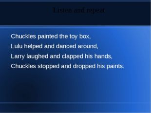 Chuckles painted the toy box, Lulu helped and danced around, Larry laughed an