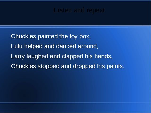 Chuckles painted the toy box, Lulu helped and danced around, Larry laughed an...