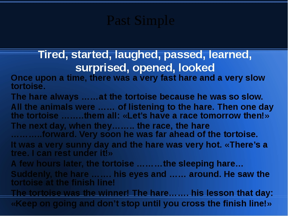 Tired, started, laughed, passed, learned, surprised, opened, looked Once upo...