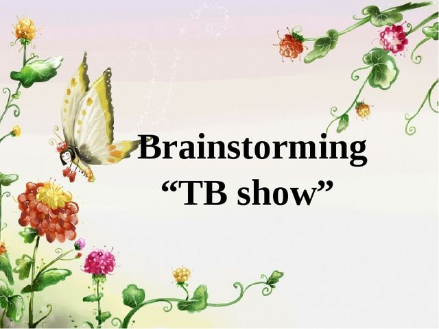 "Brainstorming ""TB show"""