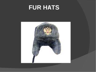 FUR HATS