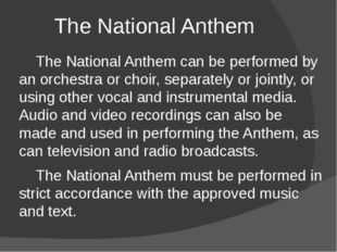 The National Anthem The National Anthem can be performed by an orchestra or c