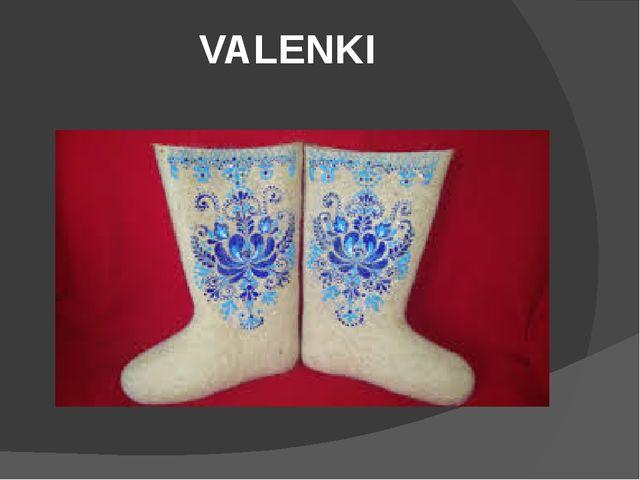 VALENKI