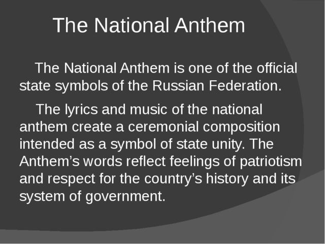 The National Anthem The National Anthem is one of the official state symbols...