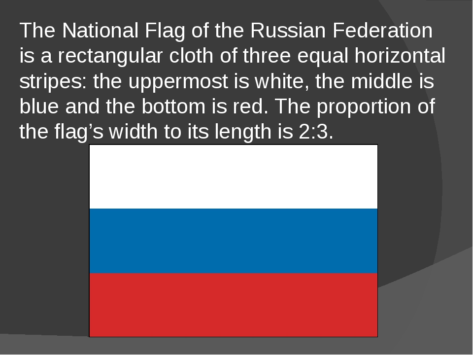 The National Flag of the Russian Federation is a rectangular cloth of three e...
