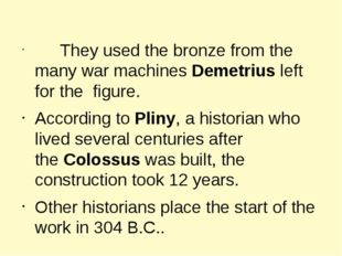 They used the bronze from the many war machines Demetrius left for the figur