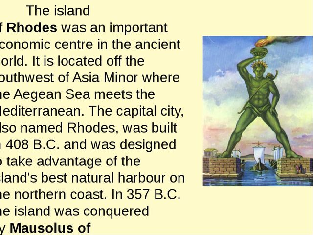 The island of Rhodes was an important economic centre in the ancient world....