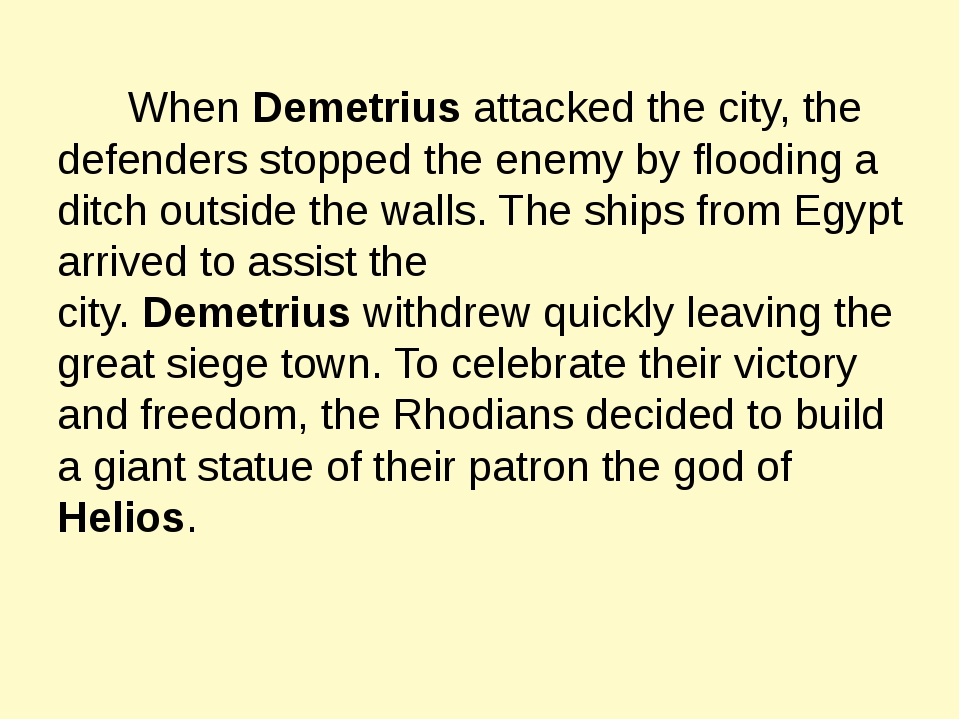 When Demetrius attacked the city, the defenders stopped the enemy by floodin...