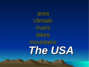 area climate rivers lakes mountains The USA