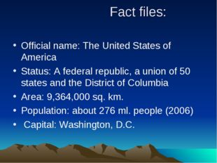 Fact files: Official name: The United States of America Status: A federal re