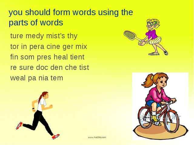 you should form words using the parts of words ture medy mist's thy tor in pe...