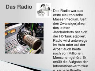 Das Radio war das erste elektronische Massenmedium. Seit den Zwanzigerjahren