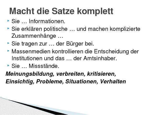 Sie … Informationen. Sie erklären politische … und machen komplizierte Zusamm...