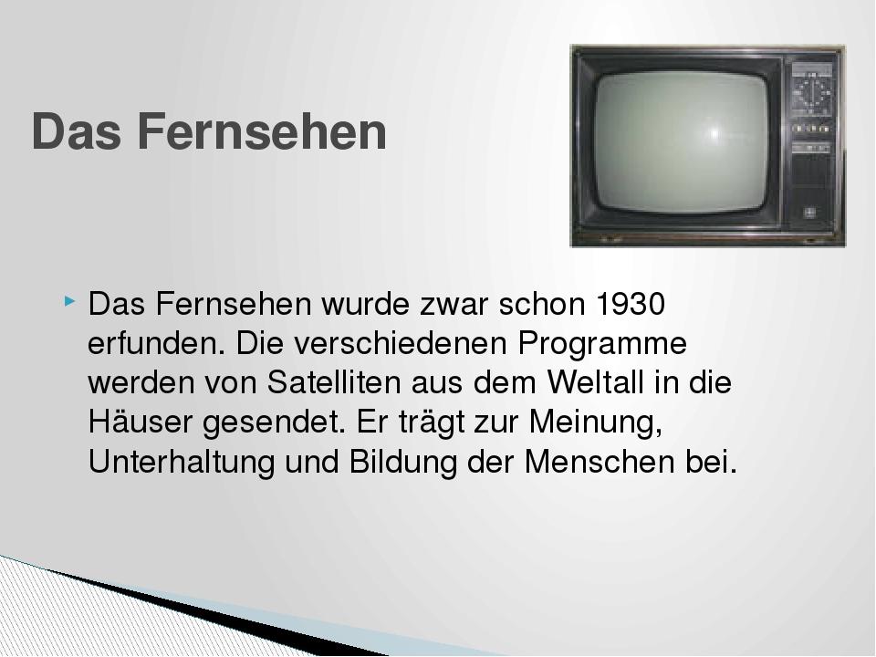 Das Fernsehen wurde zwar schon 1930 erfunden. Die verschiedenen Programme wer...