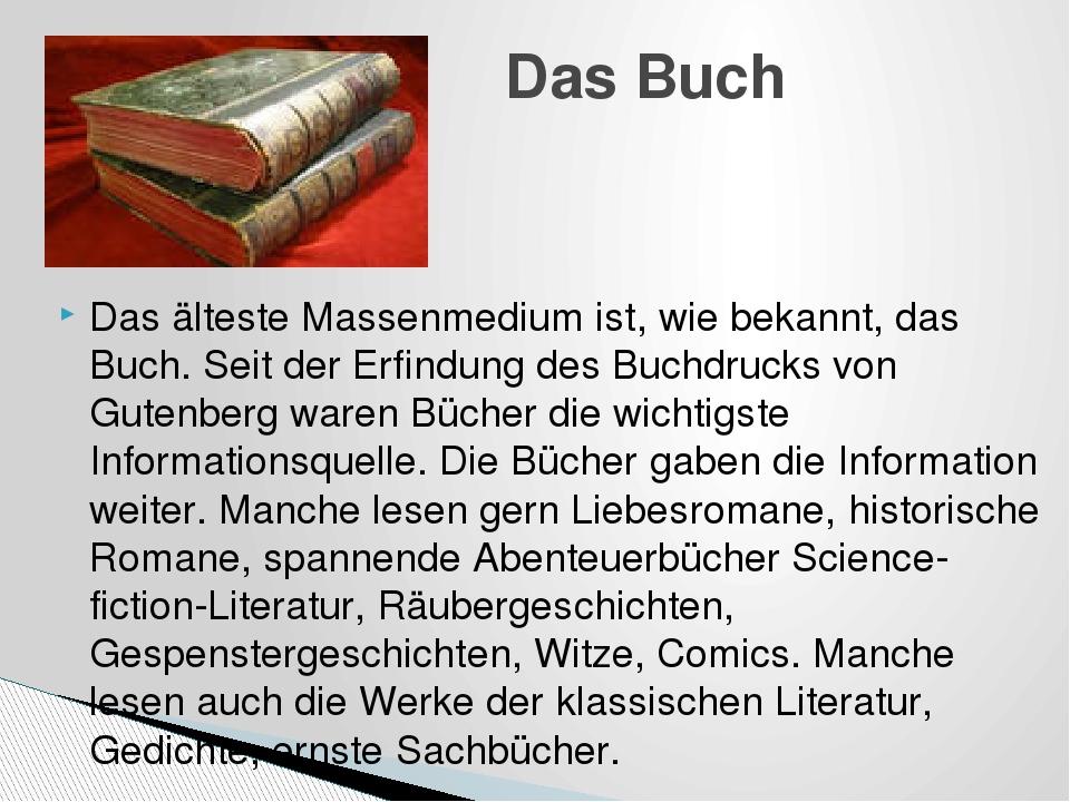 Das älteste Massenmedium ist, wie bekannt, das Buch. Seit der Erfindung des B...