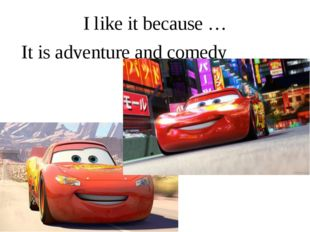 I like it because … It is adventure and comedy