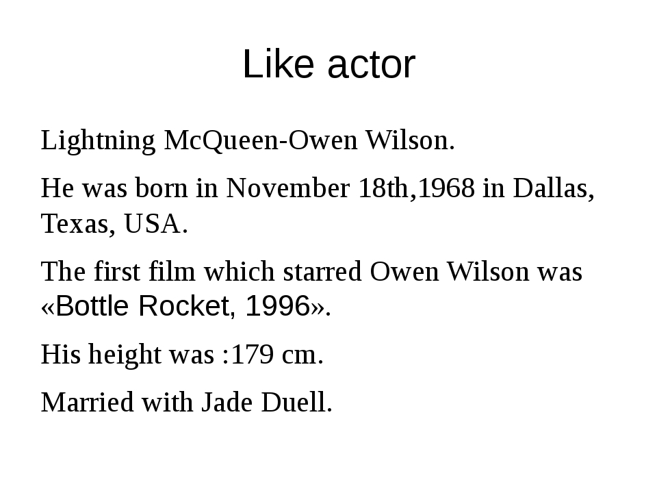 Like actor Lightning McQueen-Owen Wilson. He was born in November 18th,1968 i...