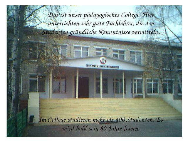 Das ist unser pädagogisches College. Hier unterrichten sehr gute Fachlehrer,...