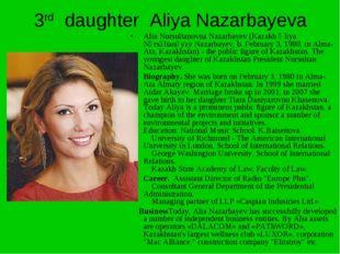 3rd daughter Aliya Nazarbayeva Alia Nursultanovna Nazarbayev (Kazakh Әliya Nұ