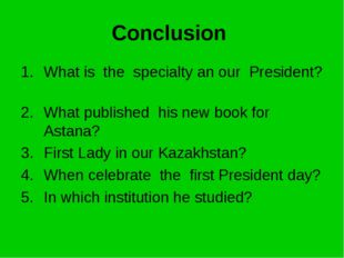 Conclusion What is the specialty an our President? What published his new boo