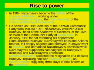 Rise to power In 1984, Nazarbayev became the Solute of the Council of Ministe