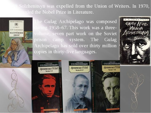 The Gulag Archipelago was composed during 1958–67. This work was a three-volu...