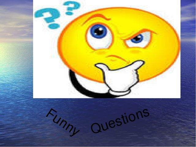 Funny Questions