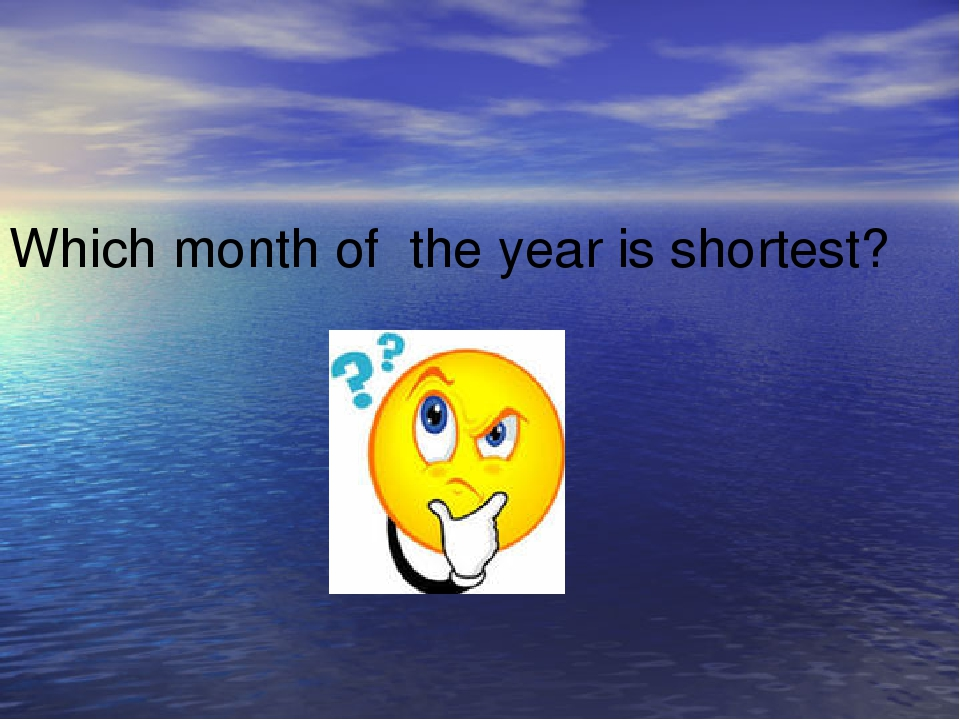 Which month of the year is shortest?