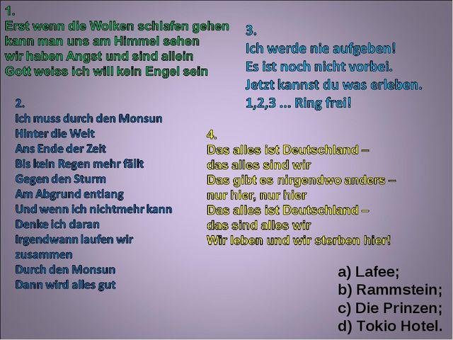 a) Lafee; b) Rammstein; c) Die Prinzen; d) Tokio Hotel.