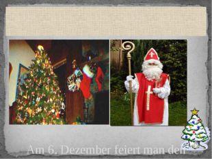 Am 6. Dezember feiert man den Nikolaustag